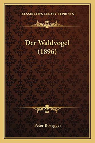 9781168472137: Der Waldvogel (1896) (German Edition)