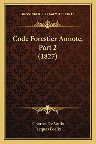 9781168472489: Code Forestier Annote, Part 2 (1827) (French Edition)