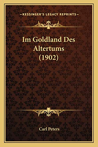 9781168472687: Im Goldland Des Altertums (1902)