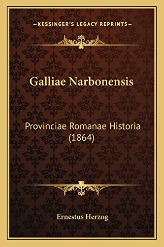 9781168472908: Galliae Narbonensis: Provinciae Romanae Historia (1864) (Latin Edition)