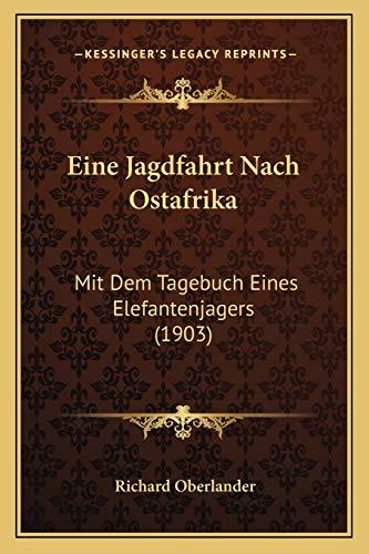 9781168475145: Eine Jagdfahrt Nach Ostafrika: Mit Dem Tagebuch Eines Elefantenjagers (1903) (German Edition)