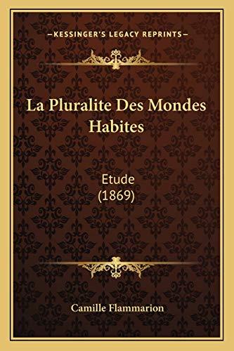 9781168478580: La Pluralite Des Mondes Habites: Etude (1869) (French Edition)