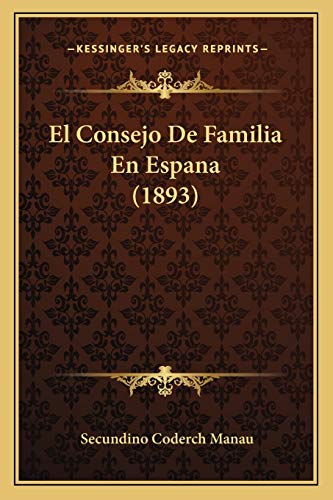 9781168482334: El Consejo de Familia En Espana (1893)