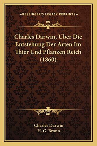 9781168482495: Charles Darwin, Uber Die Entstehung Der Arten Im Thier Und Pflanzen Reich (1860)