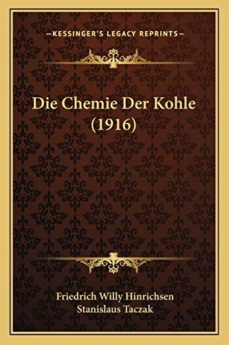 9781168483348: Die Chemie Der Kohle (1916)