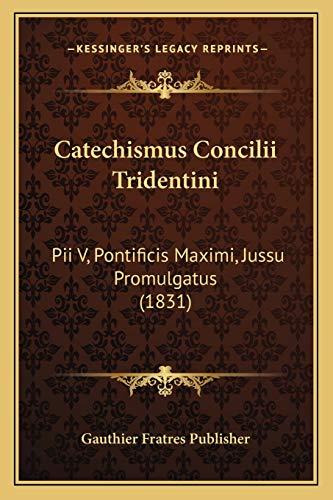 9781168485441: Catechismus Concilii Tridentini: Pii V, Pontificis Maximi, Jussu Promulgatus (1831)