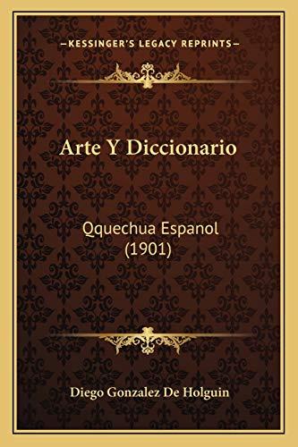 9781168486097: Arte Y Diccionario: Qquechua Espanol (1901) (Spanish Edition)