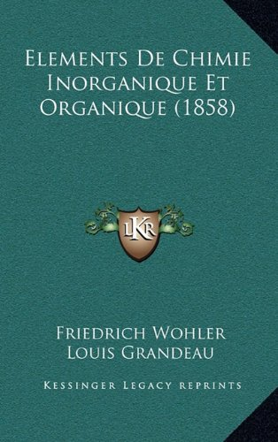 9781168488749: Elements De Chimie Inorganique Et Organique (1858) (French Edition)