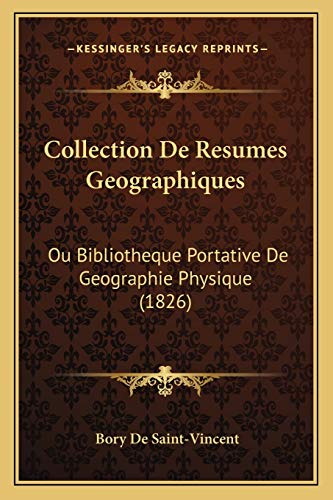 9781168488848: Collection De Resumes Geographiques: Ou Bibliotheque Portative De Geographie Physique (1826) (French Edition)