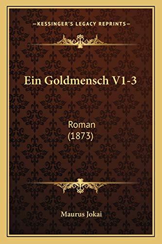 9781168490407: Ein Goldmensch V1-3: Roman (1873) (German Edition)