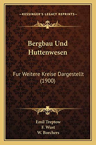 9781168491466: Bergbau Und Huttenwesen: Fur Weitere Kreise Dargestellt (1900)