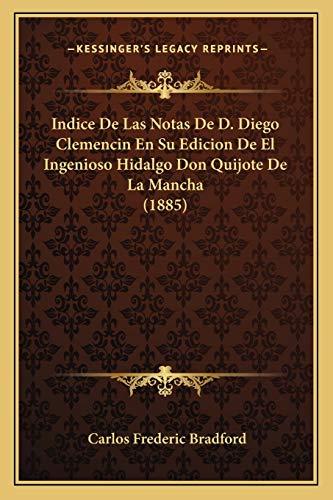 9781168492319: Indice de Las Notas de D. Diego Clemencin En Su Edicion de El Ingenioso Hidalgo Don Quijote de La Mancha (1885)