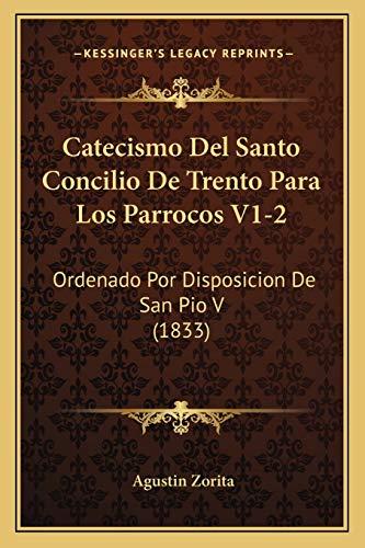 9781168493309: Catecismo del Santo Concilio de Trento Para Los Parrocos V1-2: Ordenado Por Disposicion de San Pio V (1833)