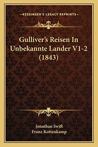 9781168494290: Gulliver's Reisen In Unbekannte Lander V1-2 (1843) (German Edition)