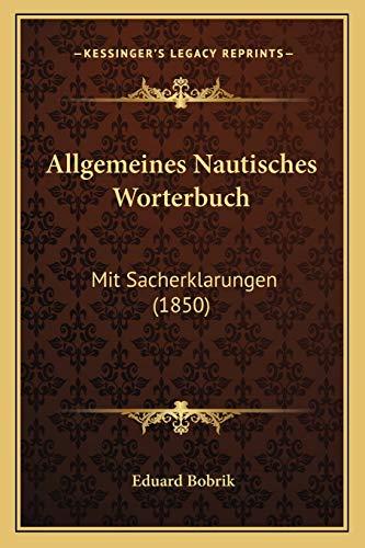 9781168497109: Allgemeines Nautisches Worterbuch: Mit Sacherklarungen (1850)