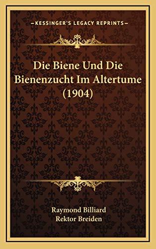 9781168499233: Die Biene Und Die Bienenzucht Im Altertume (1904)