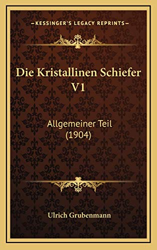 9781168503183: Die Kristallinen Schiefer V1: Allgemeiner Teil (1904) (German Edition)