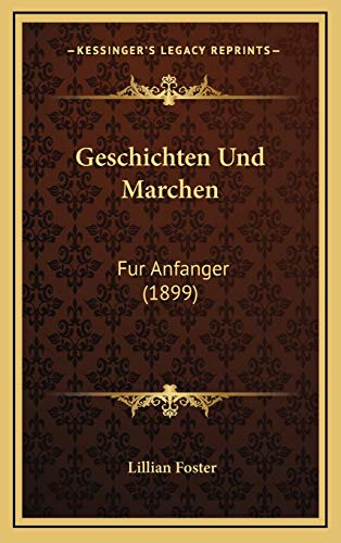 9781168503565: Geschichten Und Marchen: Fur Anfanger (1899) (German Edition)