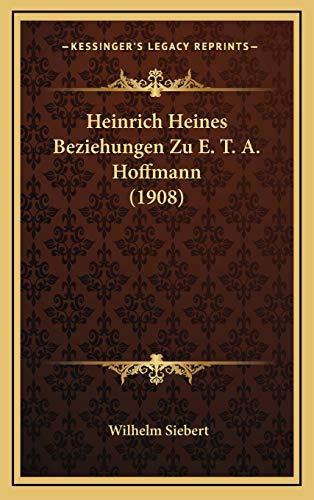 9781168504715: Heinrich Heines Beziehungen Zu E. T. A. Hoffmann (1908)
