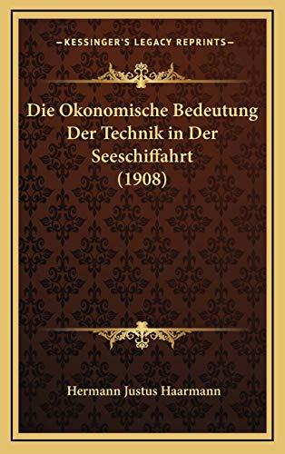 9781168505071: Die Okonomische Bedeutung Der Technik in Der Seeschiffahrt (1908) (German Edition)