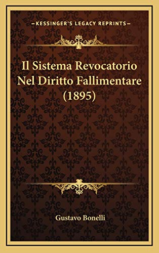 Il Sistema Revocatorio Nel Diritto Fallimentare (1895)
