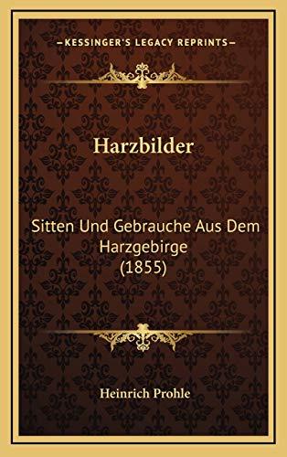9781168509192: Harzbilder: Sitten Und Gebrauche Aus Dem Harzgebirge (1855)