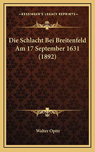 9781168511270: Die Schlacht Bei Breitenfeld Am 17 September 1631 (1892) (German Edition)