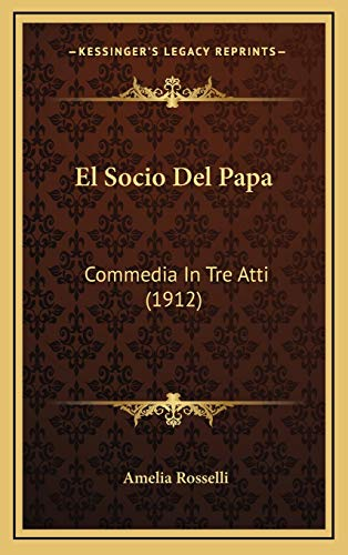 9781168513373: El Socio Del Papa: Commedia In Tre Atti (1912) (Spanish Edition)