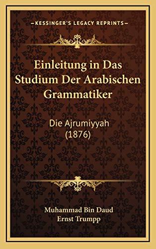 9781168516435: Einleitung in Das Studium Der Arabischen Grammatiker: Die Ajrumiyyah (1876)