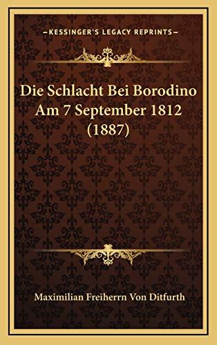 9781168517173: Die Schlacht Bei Borodino Am 7 September 1812 (1887)