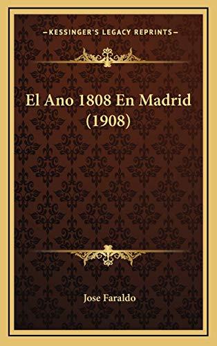 9781168517272: El Ano 1808 En Madrid (1908)