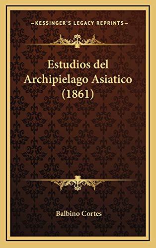 9781168517326: Estudios del Archipielago Asiatico (1861)