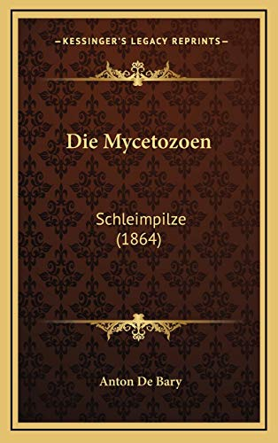 9781168518002: Die Mycetozoen: Schleimpilze (1864)