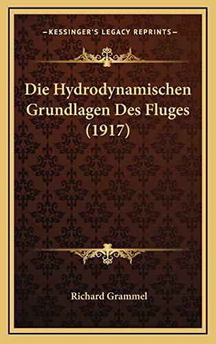 9781168518842: Die Hydrodynamischen Grundlagen Des Fluges (1917)