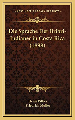 9781168523099: Die Sprache Der Bribri-Indianer in Costa Rica (1898) (German Edition)