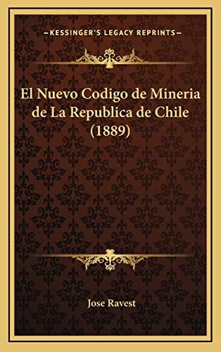 9781168523242: El Nuevo Codigo de Mineria de La Republica de Chile (1889)
