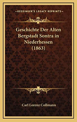 9781168527585: Geschichte Der Alten Bergstadt Sontra in Niederhessen (1863) (German Edition)