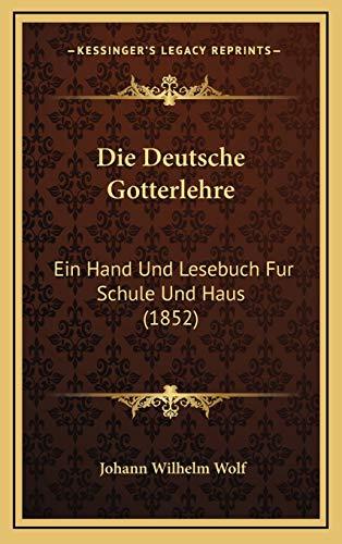 9781168529688: Die Deutsche Gotterlehre: Ein Hand Und Lesebuch Fur Schule Und Haus (1852)