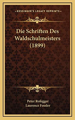 9781168532381: Die Schriften Des Waldschulmeisters (1899)