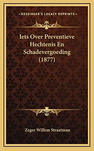 9781168532787: Iets Over Preventieve Hechtenis En Schadevergoeding (1877) (Dutch Edition)