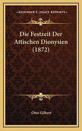 9781168535719: Die Festzeit Der Attischen Dionysien (1872) (German Edition)