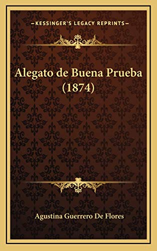 9781168536280: Alegato de Buena Prueba (1874) (Spanish Edition)