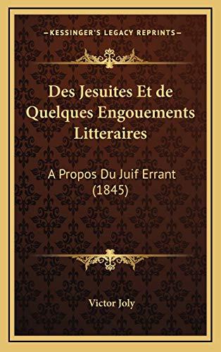 9781168537201: Des Jesuites Et de Quelques Engouements Litteraires: A Propos Du Juif Errant (1845) (French Edition)
