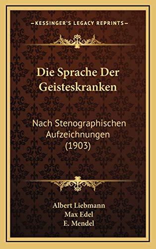 9781168537591: Die Sprache Der Geisteskranken: Nach Stenographischen Aufzeichnungen (1903)