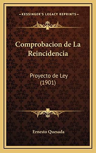 9781168538840: Comprobacion de La Reincidencia: Proyecto de Ley (1901) (Spanish Edition)