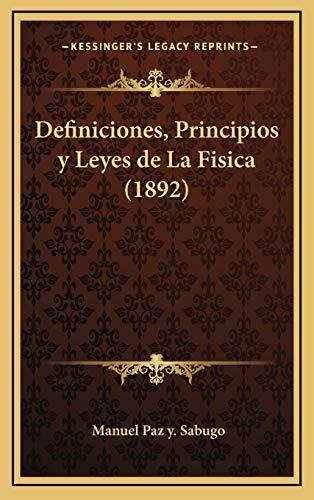 9781168539687: Definiciones, Principios y Leyes de La Fisica (1892) (Spanish Edition)