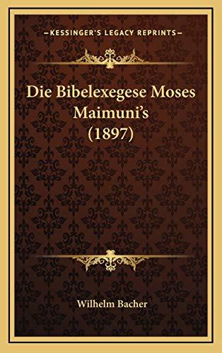 9781168540614: Die Bibelexegese Moses Maimuni's (1897)