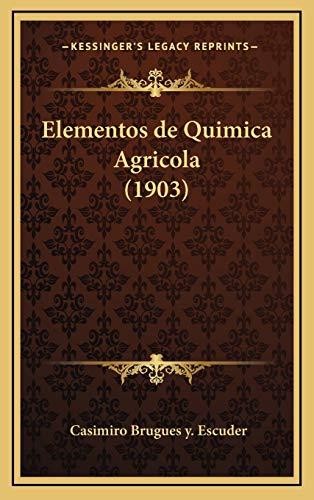9781168541178: Elementos de Quimica Agricola (1903) (Spanish Edition)