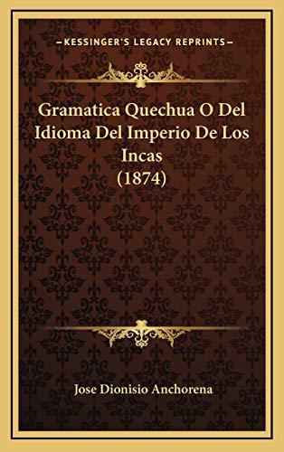 9781168542854: Gramatica Quechua O Del Idioma Del Imperio De Los Incas (1874) (Spanish Edition)