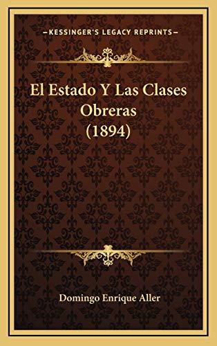 9781168543325: El Estado Y Las Clases Obreras (1894) (Spanish Edition)